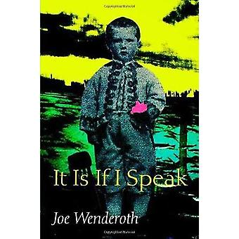 It Is If I Speak by Joe Wenderoth - 9780819563903 Book