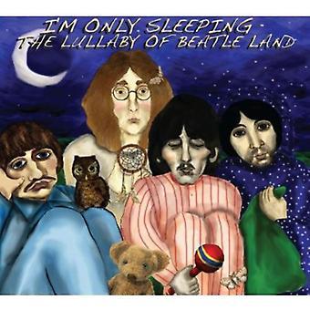 I'm Only Sleeping: Lullaby Ofbeatle Land - I'm Only Sleeping: Lullaby Ofbeatle Land [CD] USA import