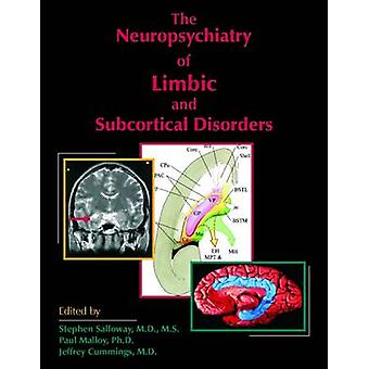 The Neuropsychiatry of Limbic and Subcortical Disorders by Stephen P.