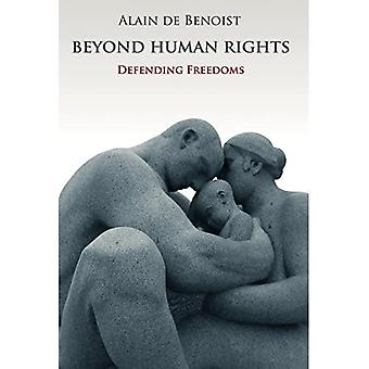 Beyond Human Rights: Defending Freedoms