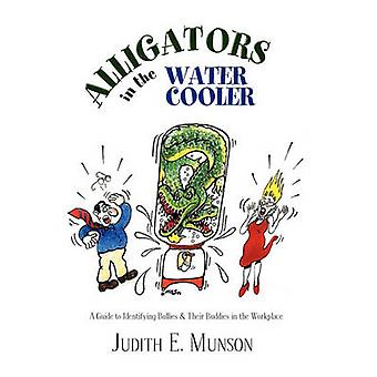 Alligators in the Water Cooler by Judith E Munson - 9781441567369 Book