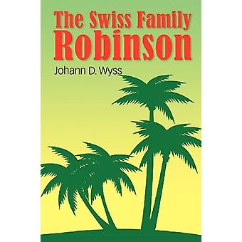 The Swiss Family Robinson by Johann Wyss - 9781613822678 Book
