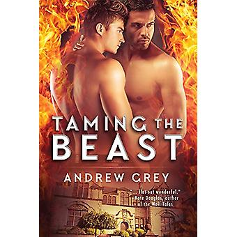 Taming the Beast by Andrew Grey - 9781640800052 Book