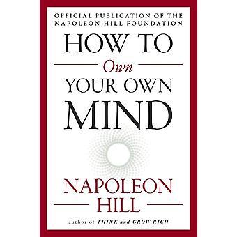 ナポレオンヒルによってあなた自身の心を所有する方法