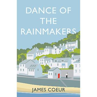 Dance of the Rainmakers by James Coeur