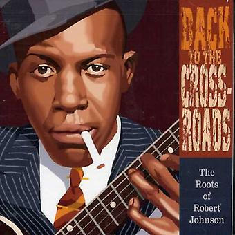 Robert Johnson - Back to the Crossroads [CD] USA import