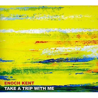 Enoch Kent - Take a Trip with Me [CD] USA import