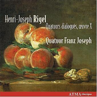 Henri-Joseph Rigel - Henri-Joseph Rigel: Quatuors Dialogu S, Oeuvre X [CD] USA import