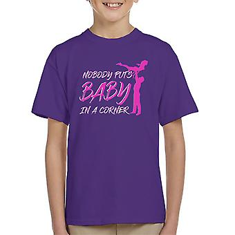 Lift Nobody Puts Baby In The Corner Dirty Dancing Kid's T-Shirt