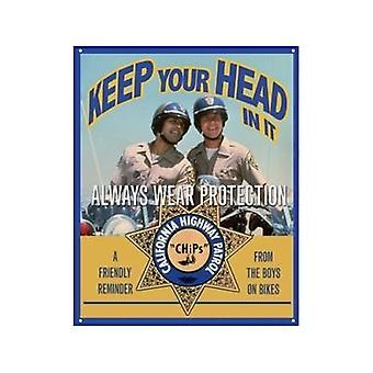Chips - Houd uw hoofd In het Metal Sign