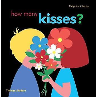 Wie viele Küsse? von Delphine Chedru - 9780500651452 Buch