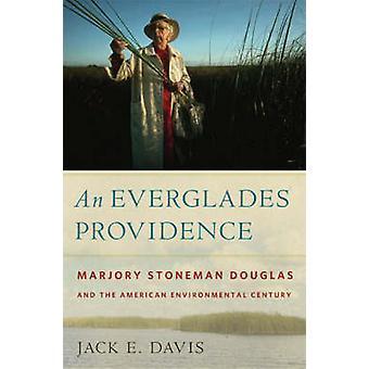 En Everglades Providence - Marjory Stoneman Douglas och amerikansk E