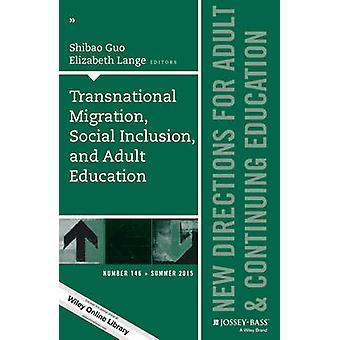 Transnationaler Migration - soziale Eingliederung- und Erwachsenenbildung - neue