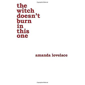 the witch doesn't burn in this one by Amanda Lovelace - 9781449489427