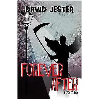 Forever efter - en mørk komedie af David Jester - 9781510704367 bog