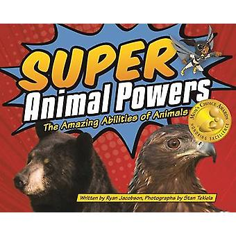 Super Animal Powers - The Amazing Abilities of North American Animals