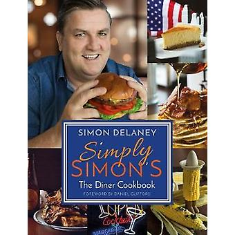 Simply Simon's - The Diner Cookbook by Simon Delaney - 9781785301360 B