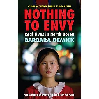 Nothing to Envy - Real Lives in North Korea by Barbara Demick - 978184