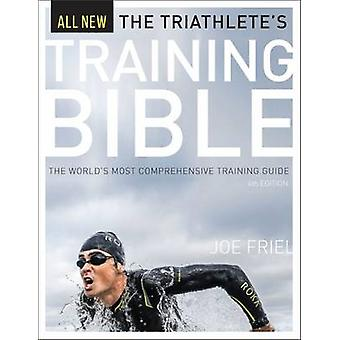 The Triathlete's Training Bible - The World's Most Comprehensive Train