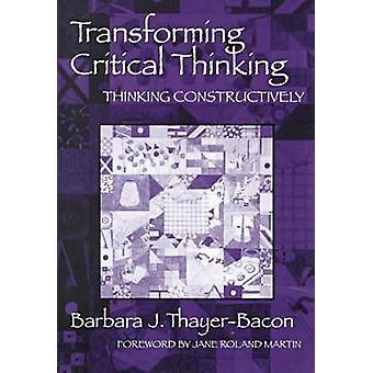 Muuttaa kriittinen ajattelu - ajattelu rakentavasti Barbara j.