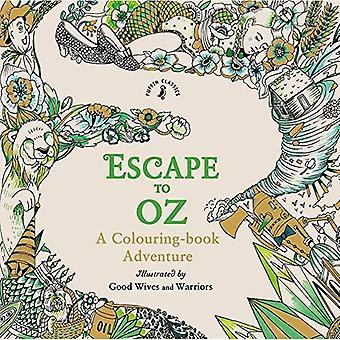 Escape to Oz: A Colouring Book Adventure