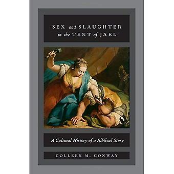 Sexo y sacrificio en la carpa de Jael: una historia Cultural de una historia bíblica