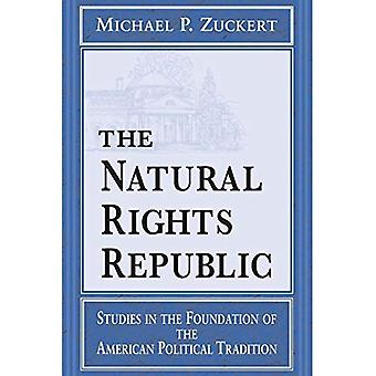 The Natural Rights Republic: Studies in the Foundation of the American Political Tradition (Frank M.Covey, Jr., Loyola Lectures in Political Analysis)
