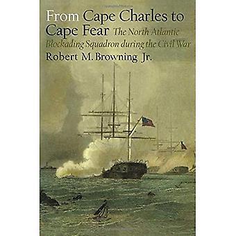 Från Cape Charles till Cape Fear: Nordatlanten blockad skvadron under inbördeskriget