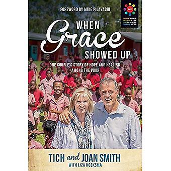 Quand Grace a montré: Histoire un Couple d'espoir et de guérison chez les pauvres