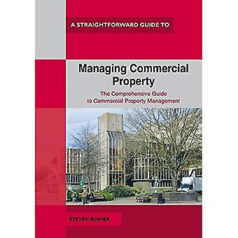 A Straightforward Guide To Managing Commercial Property: Revised Edition