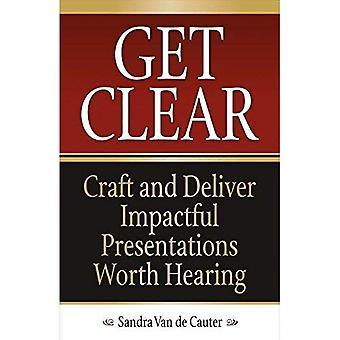 Holen Sie sich klar: Handwerk und liefern wirkungsvolle Präsentationen Worth Hearing