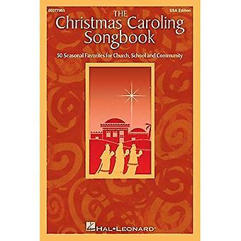 The Christmas Caroling Songbook (SSA)