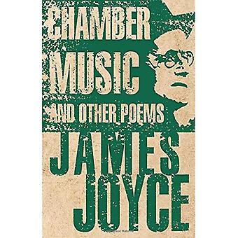 Chamber Music and Other Poems