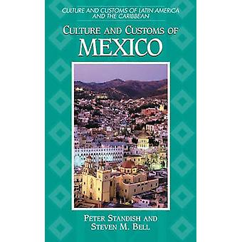 Culture and Customs of Mexico by Standish & Peter