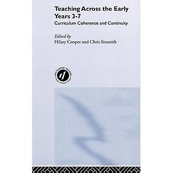 Teaching Across the Early Years 37 Curriculum Coherence and Continuity by Sixsmith & Chris
