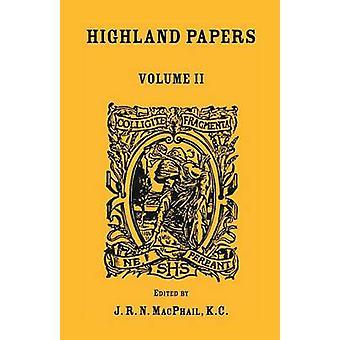 Highland Papers, vol. II di MacPhail & J. R. N.