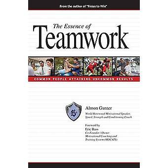 The Essence Of Teamwork by Gunter & Almon