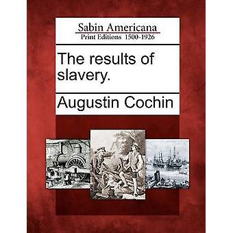 Die Ergebnisse der Sklaverei. von Cochin & Augustin
