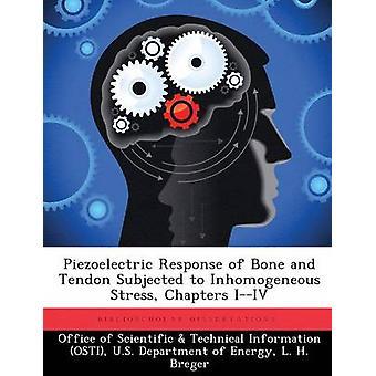 Piezoelektrische Antwort von Knochen und Sehnen ausgesetzt inhomogene Stress Kapitel IIV vom Amt der wissenschaftlichen & technische Informa