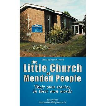 The Little Church of Mended People by French & Stewart