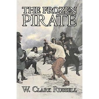 Der gefrorene Pirat von W. Clark Russell Fiction Horror-Action-Adventure von Russell & W. Clark