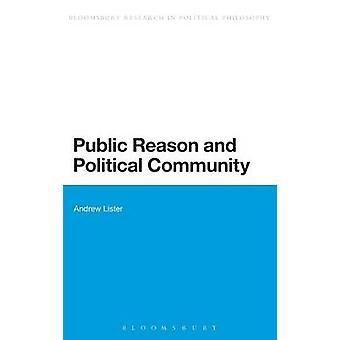 Public Reason and Political Community by Lister & Andrew