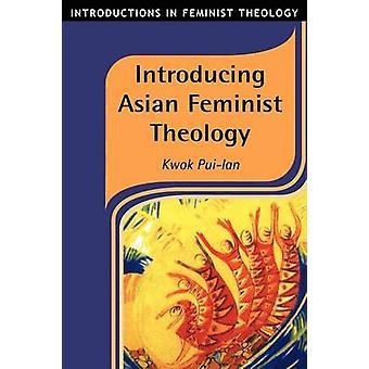 Introducing Asian Feminist Theology by PuiLAN & Kwok