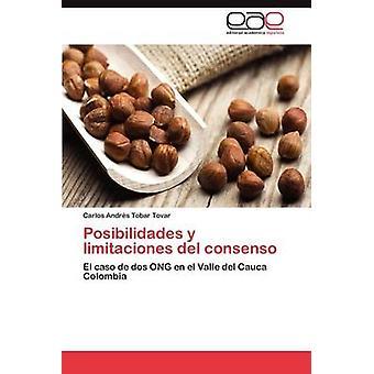 Posibilidades y Limitaciones del Consenso av Tobar Tovar & Carlos Andr