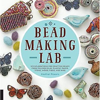 Bead-Making Lab: 52 upptäcktsfärder för pyssel pärlor från polymerlera, plast, papper, sten, trä, Fiber och Wire