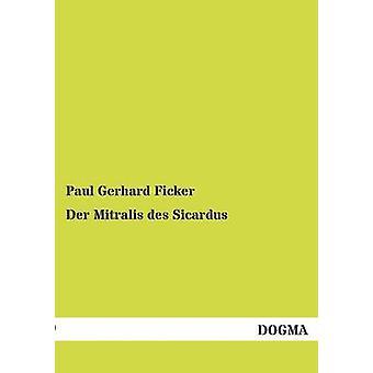Der Mitralis des Sicardus by Ficker & Paul Gerhard