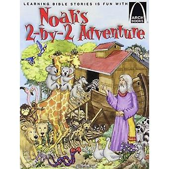 Noah's 2-by-2 Adventure -Arch Book by Arch Books - Carol Wedeven - 978