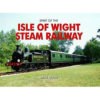 The Isle of Wight Steam Railway by Mike Heath - 9780857100085 Book