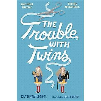 The Trouble with Twins by Kathryn Siebel - 9781101932766 Book