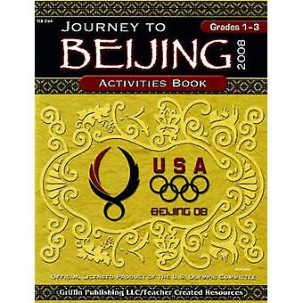 Journey to Beijing Activities Book - 2008 - Grades 1 to 3 by Mary S. Jo